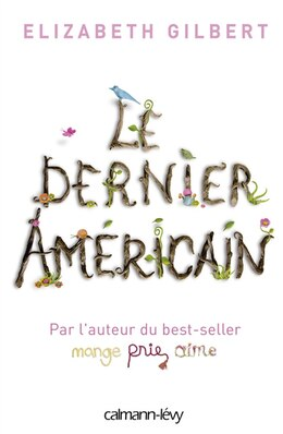 Book Le dernier américain by Elizabeth Gilbert