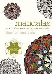 Mandalas pour cultiver le calme et la concentration
