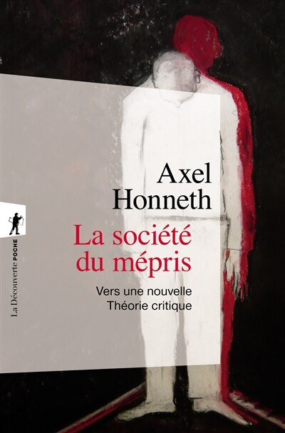Societe Du Mepris #287 -La by Axel Honneth