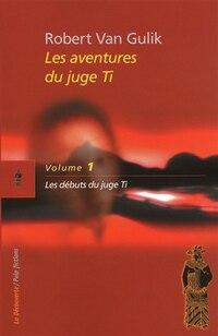 AVENTURES..JUGE TI T1 -DEBUTS DU JUGE..: Les débuts du juge Ti
