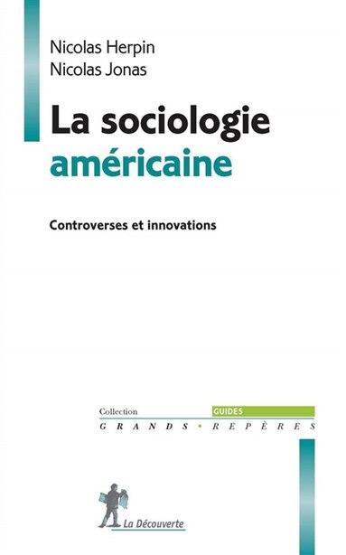 SOCIOLOGIE AMERICAINE -LA by Nicolas Herpin