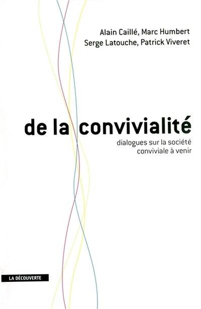 DE LA CONVIVIALITE by Alain Caillé