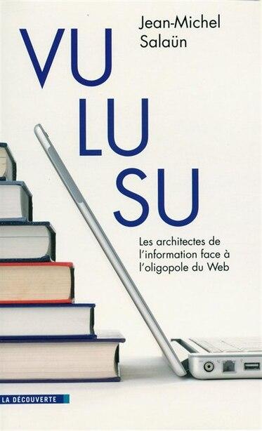 VU, LU, SU -ARCHITECTES INFO. FACE A... by Jean-Michel Salaun