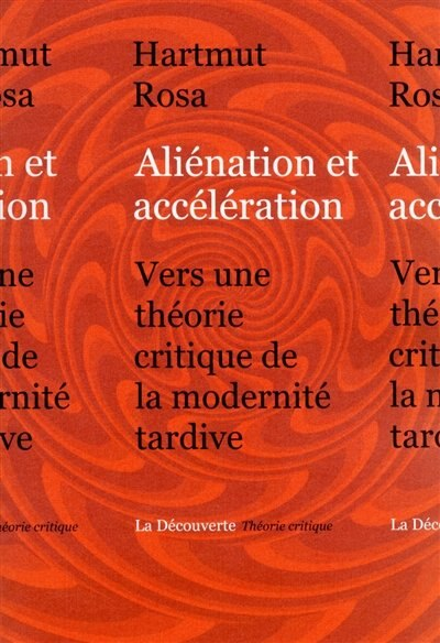 Alienation et acceleration by Hartmut Rosa