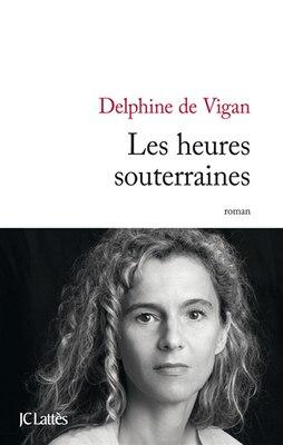 Book Les heures souterraines by Delphine de Vigan