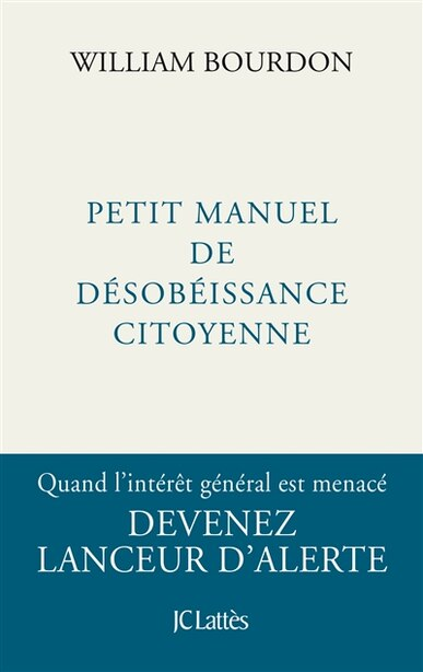 Petit manuel de désobéissance civile by William Bourdon