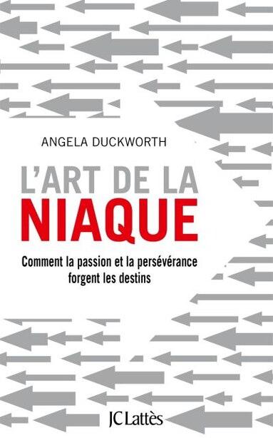 L'art de la niaque by Angela Duckworth
