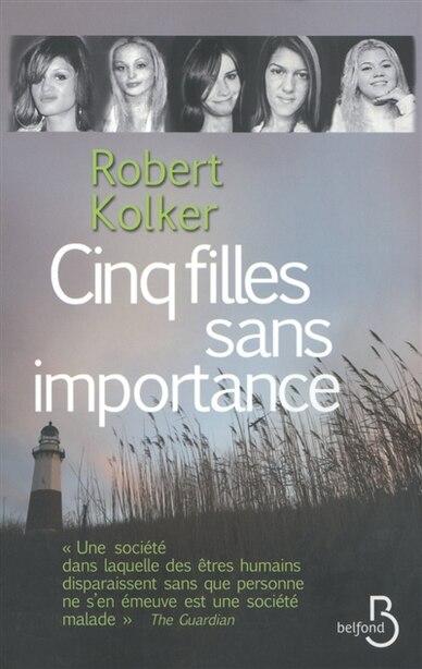 Cinq filles sans importance by Robert Kolker