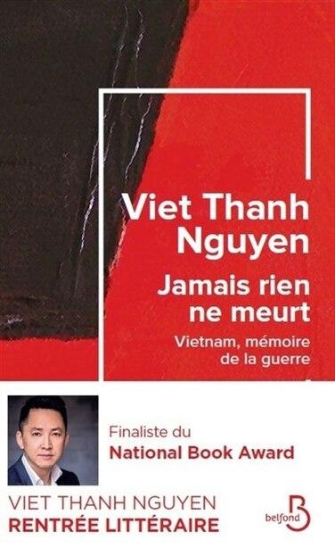 Jamais Rien Ne Meurt by Viet Thanh Nguyen