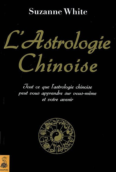 L' Astrologie chinoise by Suzanne White