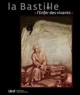 Bastille ou l'enfer des vivants (La) by Danielle Muzerelle