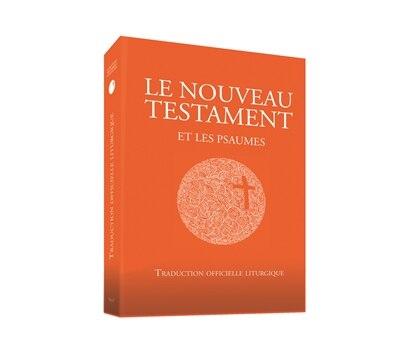 Le Nouveau testament  et les psaumes by COLLECTIF
