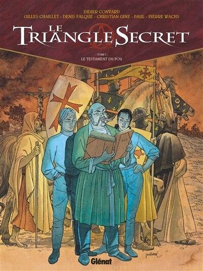 Triangle Secret T01 (Le) : Le Testament Du Fou by Didier Convard