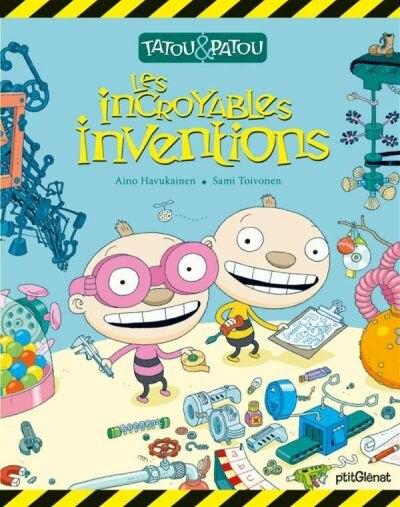 Tatou et Patou : les incroyables inventions by Aino Havukainen