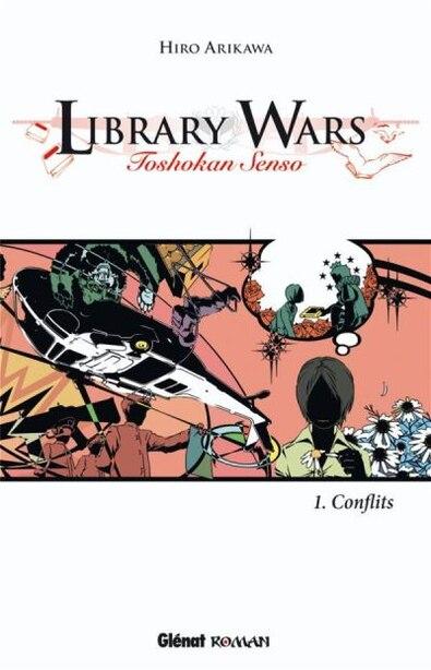 Library Wars le roman by Arikawa