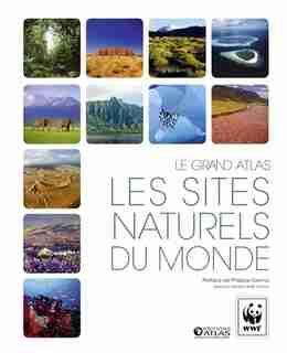 Grand Atlas WWF des sites naturels du monde de COLLECTIF