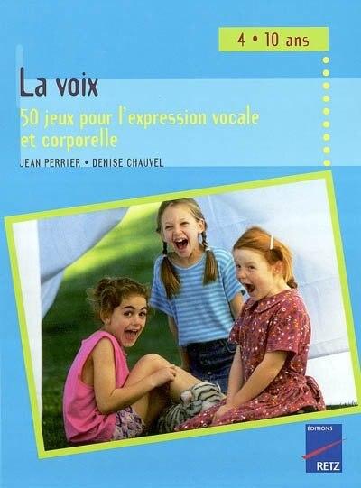 VOIX -LA (50 JEUX PR EXPRESSION..)-NE by DENISE CHAUVEL