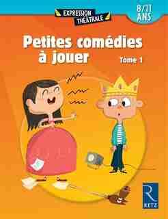 PETITES COMEDIES A JOUER T01 8/11 ANS by COLLECTIF