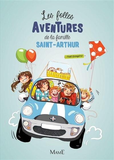 Les folles aventures de la famille Saint-Arthur by Paul Beaupère