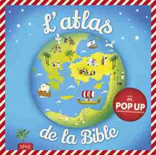 L'Atlas de la Bible en pop-up by Juliet David