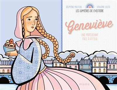 Geneviève : Une parisienne face à Attila by Delphine Pasteau