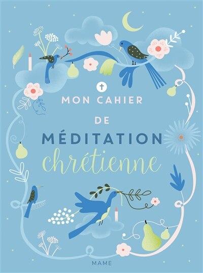 Mon cahier de méditation chrétienne by Virginie Aladjidi
