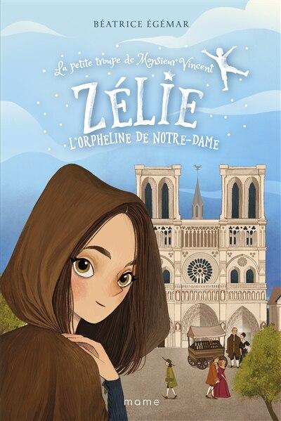 Zélie, l'orpheline de Notre-Dame by Béatrice Egémar