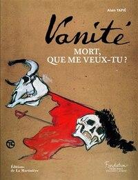 Vanité: mort, que me veux-tu?