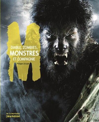 Diable, zombies, monstres et compagnie de Philippe Lécuyer