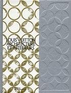 Louis Vuitton architecture et intérieurs