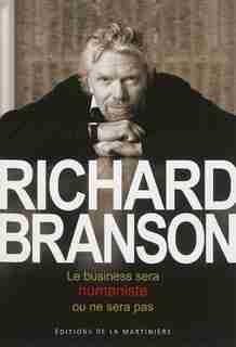 Le business sera humaniste ou ne sera pas by Richard Branson