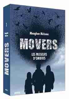 Movers tome 1 Les passeurs d'ombres de Meaghan Mcisaac
