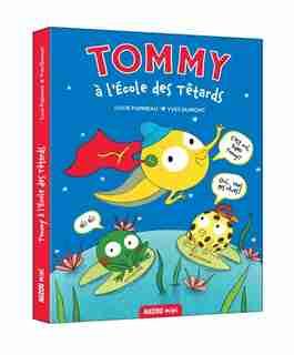 Tommy À L'école Des Têtards de Lucie Papineau