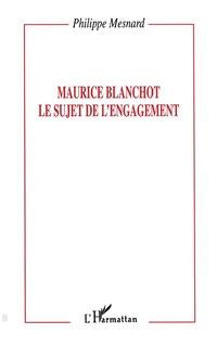 Maurice blanchot le sujet de l'engagemen
