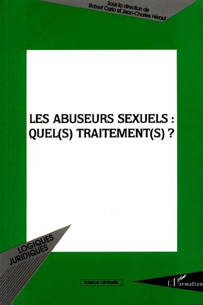 Abuseurs sexuels : quels traitements ? by CARIO