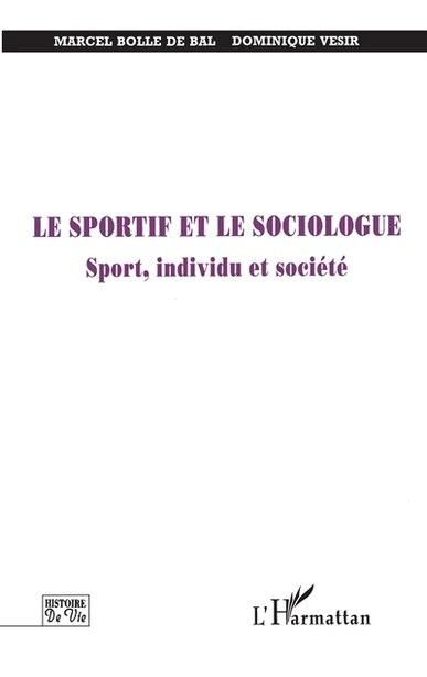 LE SPORTIF ET LE SOCIOLOGUE by VESIR Marcel Bolle de Bal