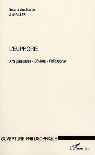 L'EUPHORIE by Joel Gilles