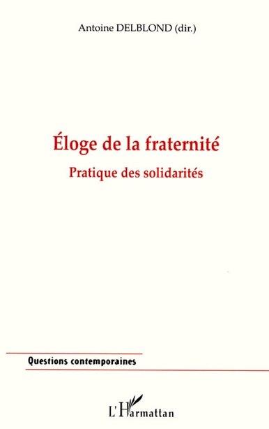 Eloge de la fraternité: pratique des sol by Collectif