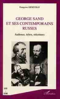 George sand et ses contemporains russes. by GENEVRAY FRANCOISE
