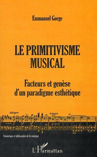 Primitivisme musical Le by Emmanuel Gorge