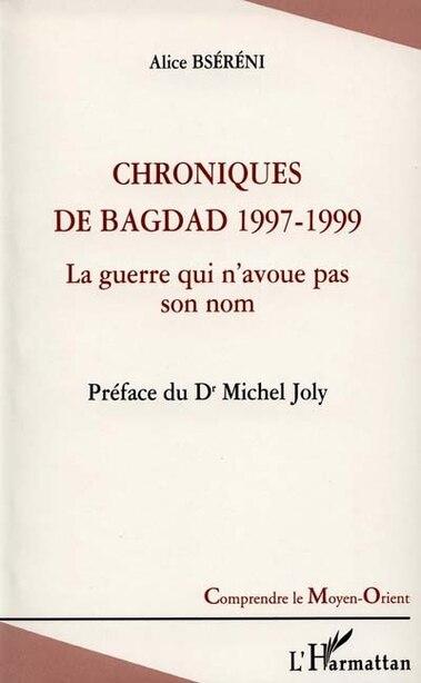 Chroniques de bagdad 1997-1999 by BSERENI ALICE