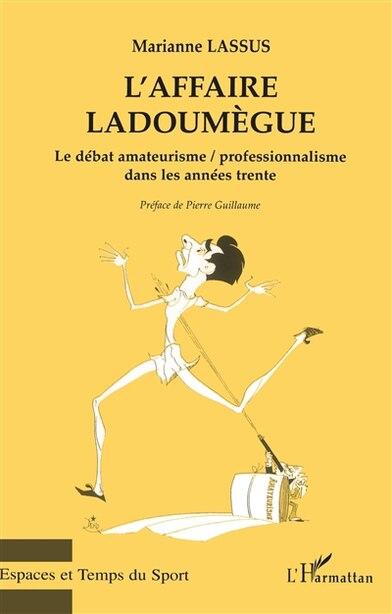 Affaire ladoumègue by LASSUS MARIANNE