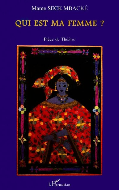 QUI EST MA FEMME ? by Mame Seck Mbacke