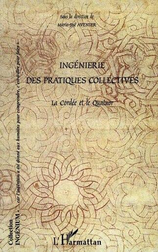 Ingénierie des pratiques collectives by Marie-José Avenier