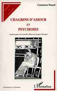 Chagrins d'amour et psychoses by PASCAL CONSTANCE