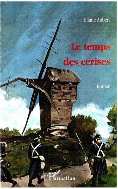 Temps des cerises Le by eliane Aubert
