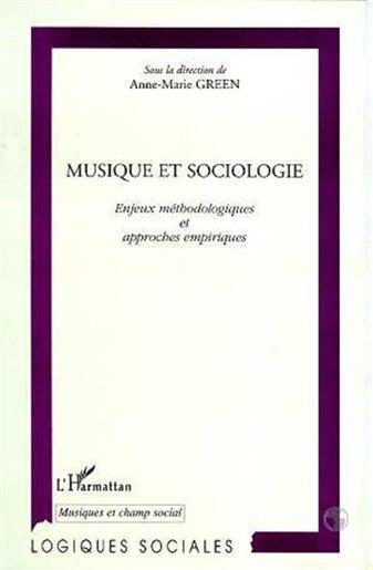 Musique et sociologie by Anne-Marie Green