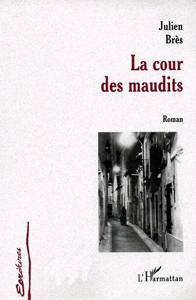 Cours des maudits (roman) by BRES JULIEN