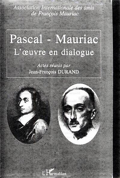 Pascal - mauriac. l'oeuvre endialogue by PASCAL ET MAURIAC