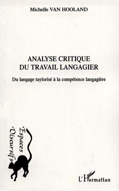 Analyse critique du travail langagier by VAN HOOLAND MICHELLE